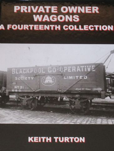 Private Owner Wagons - A Fourteenth Collection, by Keith Turton